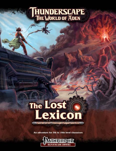 Pathfinder: Thunderscape The World Of Aden- The Lost Lexicon Part 3: Through Fire & Plague
