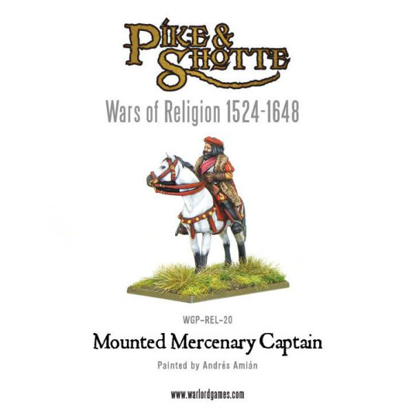 Pike & Shotte: Wars of Religion 1524-1648: Mounted Mercenary Captain