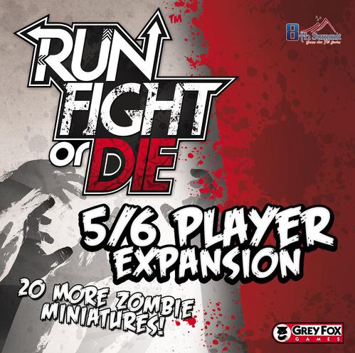 Run, Fight or Die (8th Summit Version): 5/6 Player Expansion