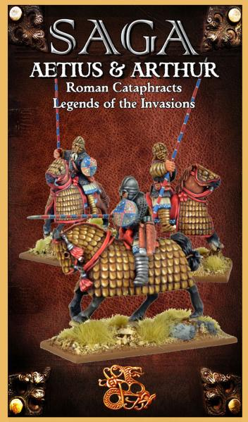SAGA: Aetius & Arthur: Roman Cataphracts Legends Of the Invasions