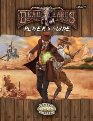 Savage Worlds: Deadlands Reloaded: Players Guide (Explorers Edition)