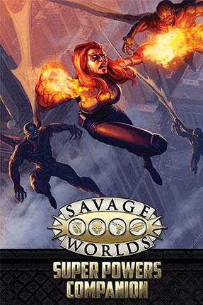Savage Worlds: Super Powers Companion (Second Edition) [Damaged]