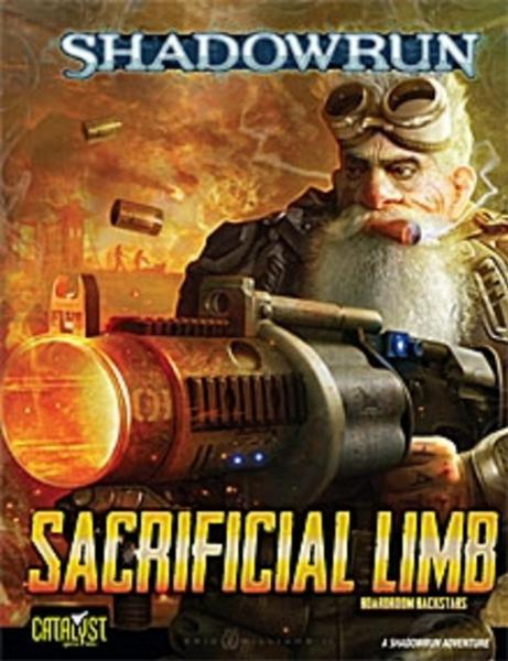 Shadowrun 4th Edition: Sacrificial Limb