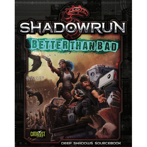 Shadowrun 5th Edition: Better Than Bad