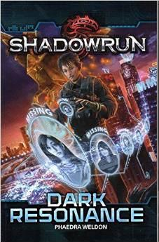 Shadowrun Novel: Dark Resonance