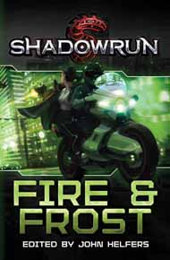 Shadowrun Novel: Fire and Frost
