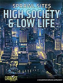 Shadowrun 4th Edition: Sprawl Sites: High Society & Low Life