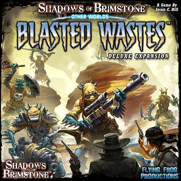 Shadows of Brimstone: Other Worlds- Blasted Wastes