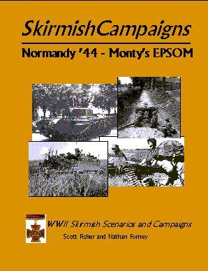 Skirmish Campaigns: Normandy 44: Montys EPSOM