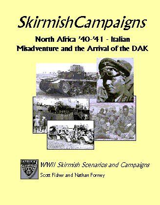 Skirmish Campaigns: North Africa 40-41: Italian Misadventure & The Arrival Of The DAK