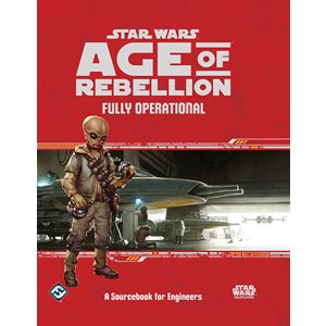 Star Wars Age of Rebellion: Fully Operational (with FREE Specialization Deck- Ace Rigger)