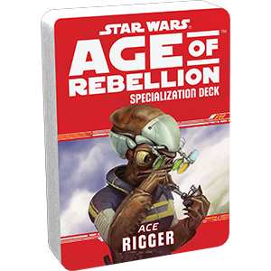 Star Wars Age of Rebellion: Specialization Deck- Ace Rigger