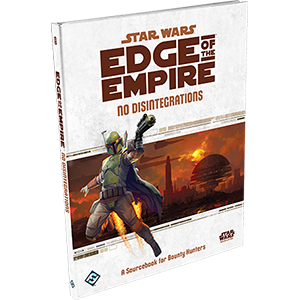 Star Wars Edge of the Empire: No Disintegrations (with FREE Specialization Deck - Colonist Marshal)