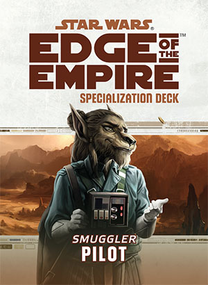 Star Wars Edge of the Empire: Specialization Deck - Pilot