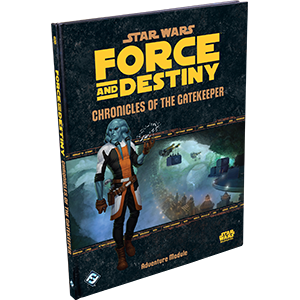 Star Wars Force and Destiny: Chronicles of the Gatekeeper