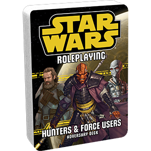 Star Wars Roleplaying: Hunters & Force Users Adversary Deck