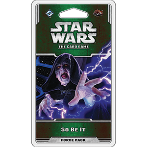 Star Wars The Card Game: So Be It [SALE]