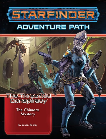 Starfinder Adventure Path: SF25 THE THREEFOLD CONSPIRACY 1: CHIMERA MYSTERY