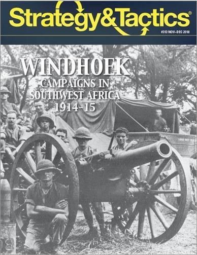 Strategy & Tactics Magazine #313: Windhoek - Campaigns in Southwest Africa 1914-15