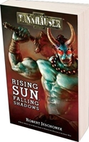 Tannhauser: Rising Sun, Falling Shadows [SALE]