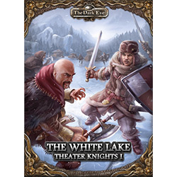 The Dark Eye: Theater Knights 1- The White Lake [SALE]