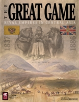 The Great Game- Rival Empires in Central Asia 1837-1886