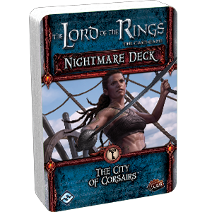 The Lord of the Rings LCG: The The City of Corsairs Nightmare Deck