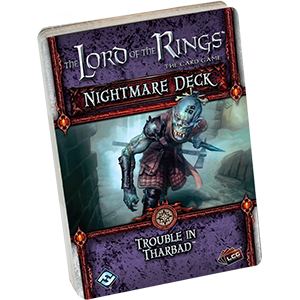 The Lord of the Rings LCG: Trouble in Tharbad (Nightmare Deck)