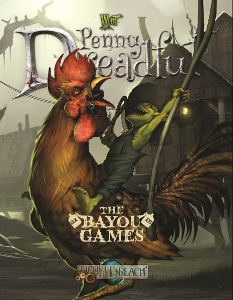 Through the Breach Penny Dreadful The Bayou Games