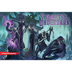 Tyrants of the Underdark [SALE]
