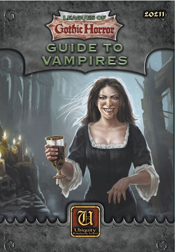 Ubiquity Roleplaying System: Leagues Of Gothic Horror- Guide to Vampires