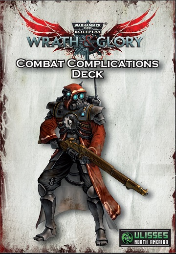 WARHAMMER 40K WRATH AND GLORY  COMBAT COMPLICATIONS DECK