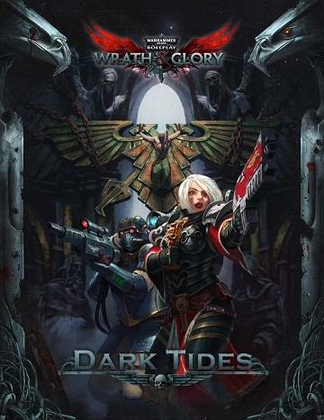 WARHAMMER 40K WRATH AND GLORY DARK TIDES ADVENTURE