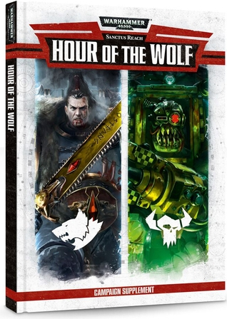 Warhammer 40,000: Sanctus Reach: Hour of the Wolf (7th Edition) [SALE]