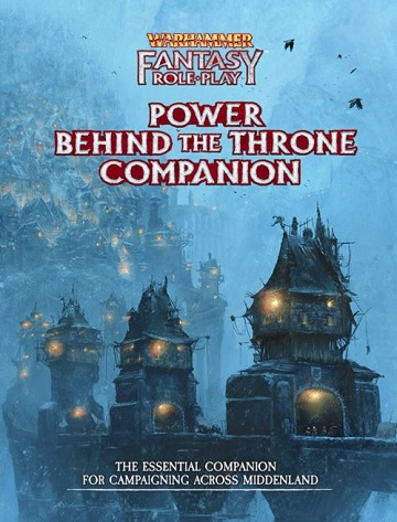Warhammer Fantasy Roleplay (4th Ed): Power Behind the Throne Companion