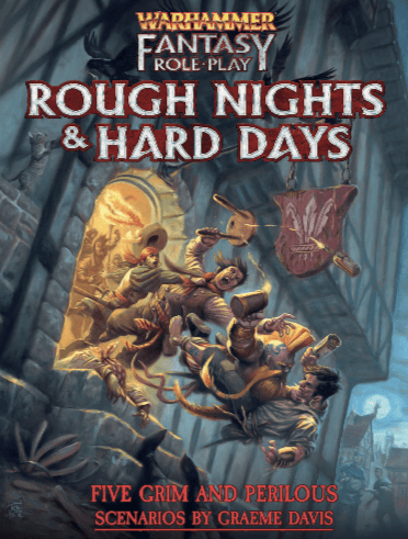 Warhammer Fantasy Roleplay (4th Ed): Rough Nights and Hard Days