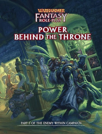 Warhammer Fantasy Roleplay: Enemy Within Campaign #3 - Power Behind the Throne