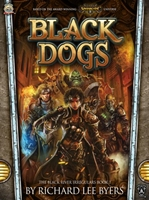 Warmachine (Novel): The Black River Irregulars #1- Black Dogs