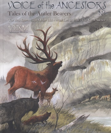 Wurm RPG: Voices of the Ancestors- Tales of the Antler Bearers