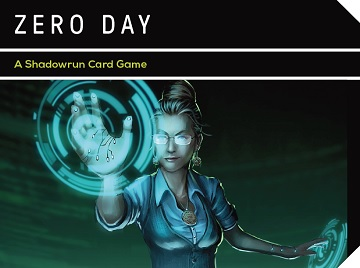 Zero Day- A Shadowrun Card Game