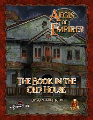 AEGIS OF EMPIRES: The Book in the Old House (5e)