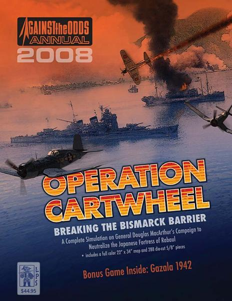 Against the Odds Annual 2008: Operation Cartwheel - Breaking the Bismark Barrier