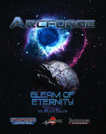 Arcforge Campaign Setting: Gleam of Eternity [Starfinder/ Pathfinder 2E]