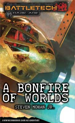 BattleTech Dark Age: A Bonfire of Worlds [Novel]