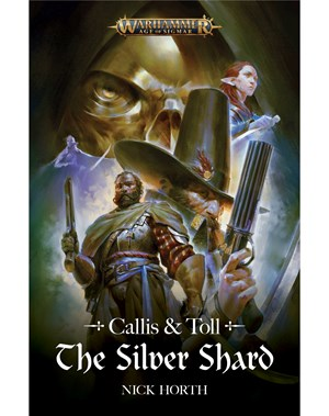 Black Library: Callis and Toll: The Silver Shard