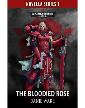 Black Library: Novella Series 1: The Bloodied Rose