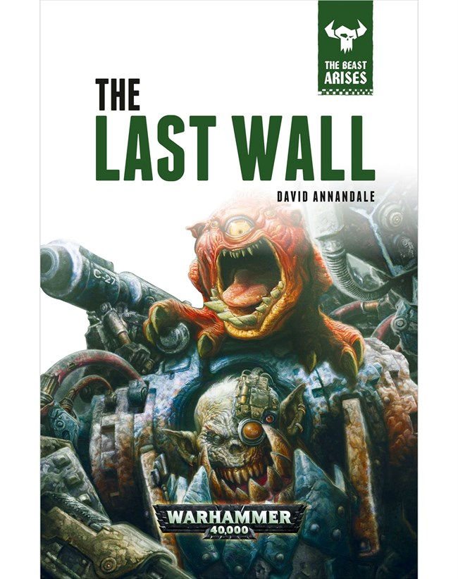 Black Library: The Beast Arises 4- The Last Wall