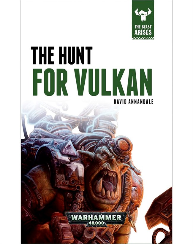 Black Library: The Beast Arises 7- HUNT FOR VULKAN (HB)