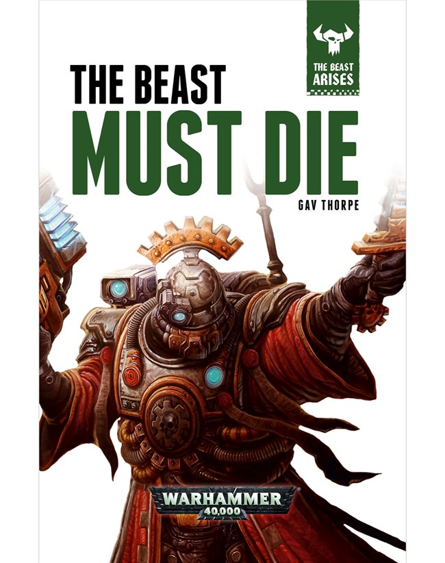 Black Library: The Beast Arises 8- THE BEAST MUST DIE (HB)