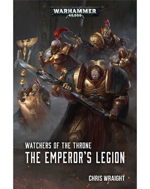 Black Library: Watchers of the Throne: The Emperors Legion